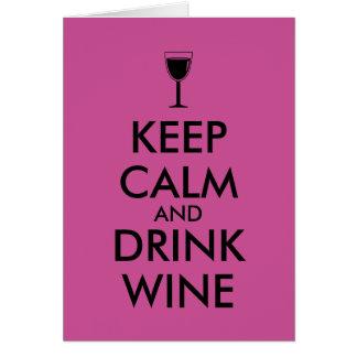 Keep Calm and Drink Wine Wine Lover Custom Greeting Card