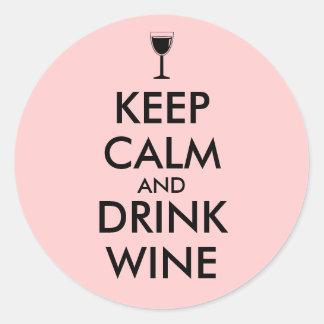 Keep Calm and Drink Wine Wine Lover Custom Round Sticker