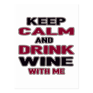 Keep Calm And Drink Wine with me Postcard