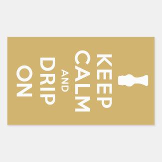 Keep Calm and Drip On Rectangular Sticker