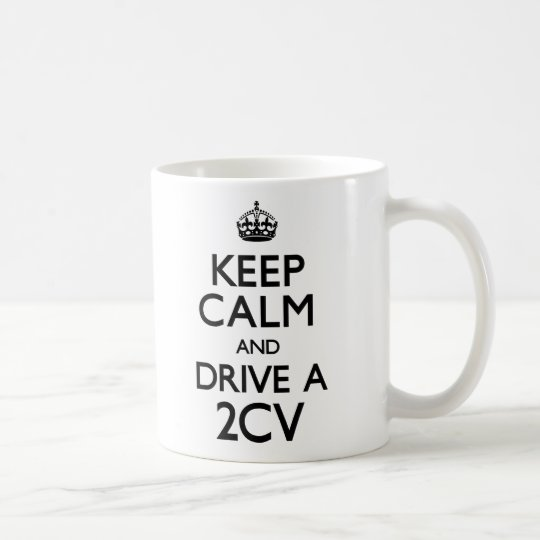 Keep Calm and Drive a 2CV (Carry On)