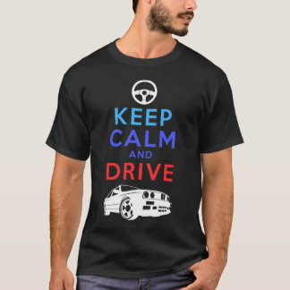 Keep Calm and Drive -M3- T-Shirt