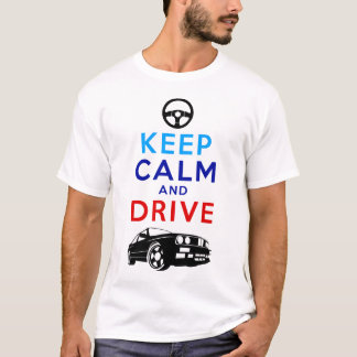 Keep Calm and Drive -M3- /version2 T-Shirt