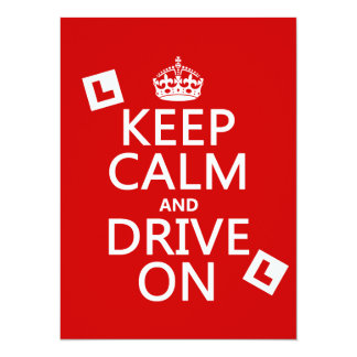 Keep Calm and Drive on (learner) (any color) 14 Cm X 19 Cm Invitation Card