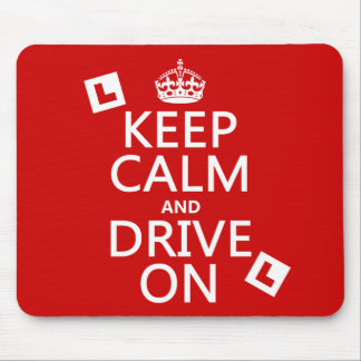 Keep Calm and Drive on (learner) (any color) Mouse Pad