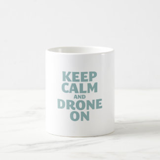 Keep Calm and Drone On Coffee Mug