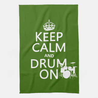 Keep Calm and Drum On (any background color) Kitchen Towels