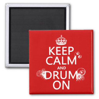 Keep Calm and Drum On (any background color) Magnet