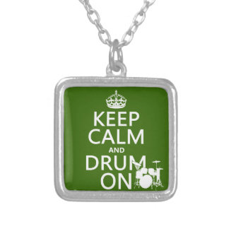 Keep Calm and Drum On (any background color) Silver Plated Necklace