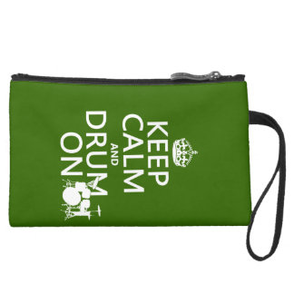 Keep Calm and Drum On (any background color) Suede Wristlet