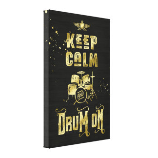 Keep Calm and Drum On Gold Grunge Typography Canvas Print