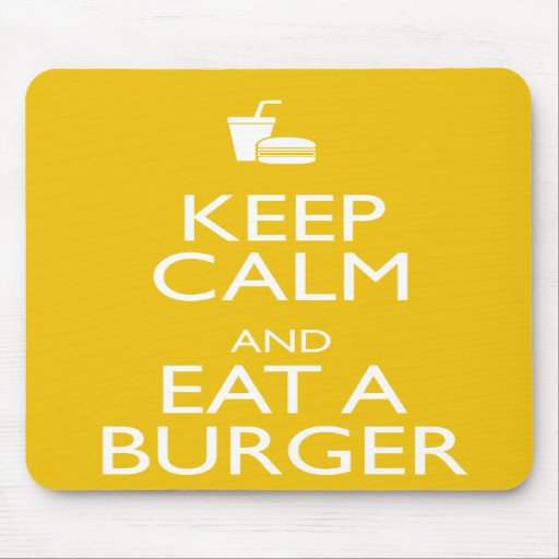 KEEP CALM AND EAT A BURGER MOUSE PAD