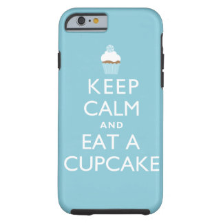 Keep Calm and Eat a Cupcake {blue} Tough iPhone 6 Case