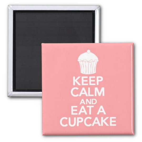 Keep Calm and Eat a Cupcake square magnet