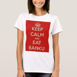 keep calm and eat banku T-Shirt