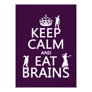 Keep Calm and Eat Brains (zombies) (any color) 14 Cm X 19 Cm Invitation Card