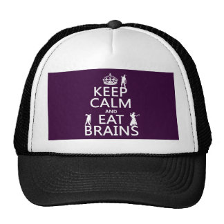 Keep Calm and Eat Brains zombies any color Hats