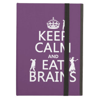 Keep Calm and Eat Brains (zombies) (any color) iPad Air Case