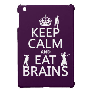 Keep Calm and Eat Brains (zombies) (any color) iPad Mini Cover