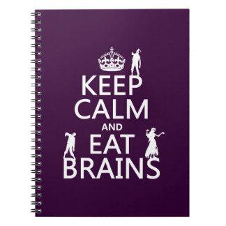 Keep Calm and Eat Brains (zombies) (any color) Notebook