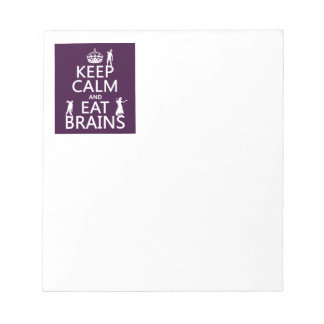 Keep Calm and Eat Brains (zombies) (any color) Notepad