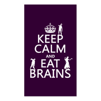 Keep Calm and Eat Brains (zombies) (any color) Pack Of Standard Business Cards