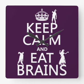 Keep Calm and Eat Brains (zombies) (any color) Square Wall Clock