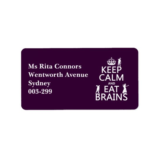 Keep Calm and Eat Brains (zombies) (any colour) Label