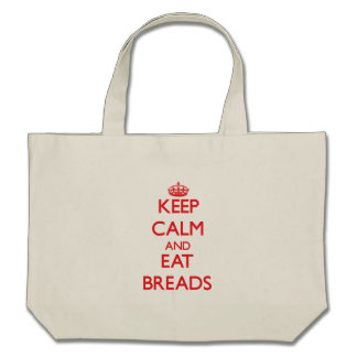 Keep calm and eat Breads Canvas Bags