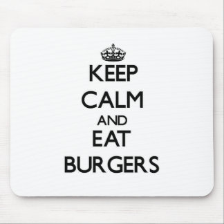 Keep calm and eat Burgers Mouse Pad