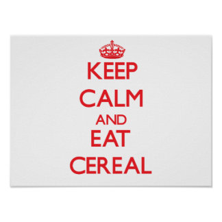 Keep calm and eat Cereal Poster