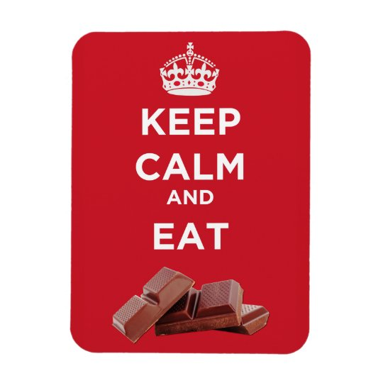 Keep Calm And Eat Chocolate - Magnet
