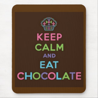 Keep Calm and Eat Chocolate Mouse Mat