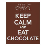 """Keep """"Calm and Eat Chocolate Poster"""