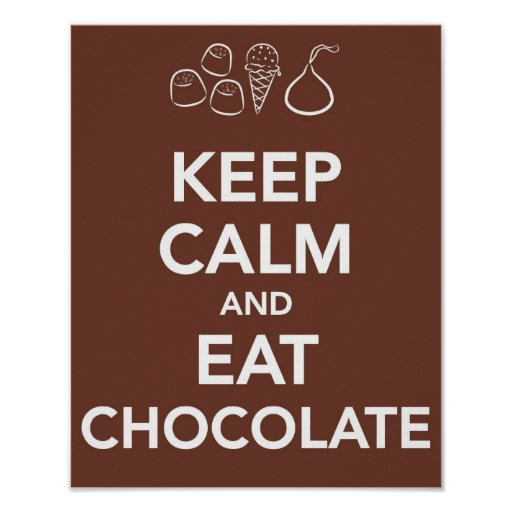 "Keep ""Calm and Eat Chocolate Posters"