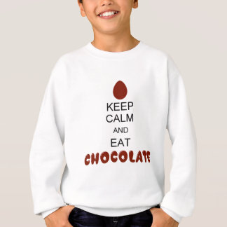 Keep Calm and Eat Chocolate Sweatshirt