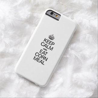 KEEP CALM AND EAT CORN MEAL BARELY THERE iPhone 6 CASE