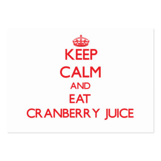 Keep calm and eat Cranberry Juice Business Card Template