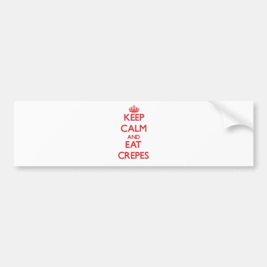 Keep calm and eat Crepes Bumper Sticker
