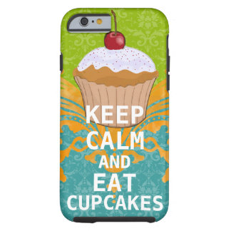 KEEP CALM AND Eat Cupcakes-change aqua any color Tough iPhone 6 Case