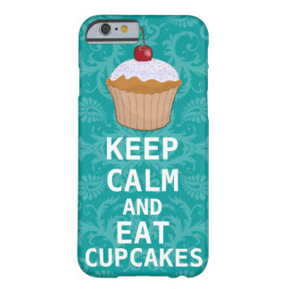 KEEP CALM AND Eat Cupcakes change teal any color Barely There iPhone 6 Case