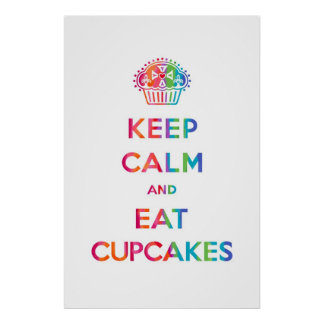 Keep Calm and Eat Cupcakes - rainbow Poster