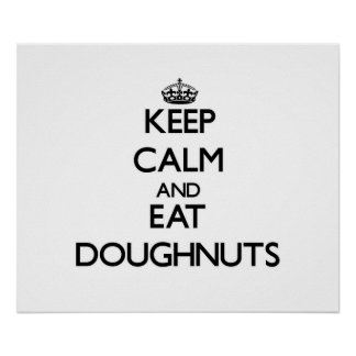 Keep calm and eat Doughnuts Print