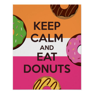 Keep Calm and Eat Doughnuts Poster Print