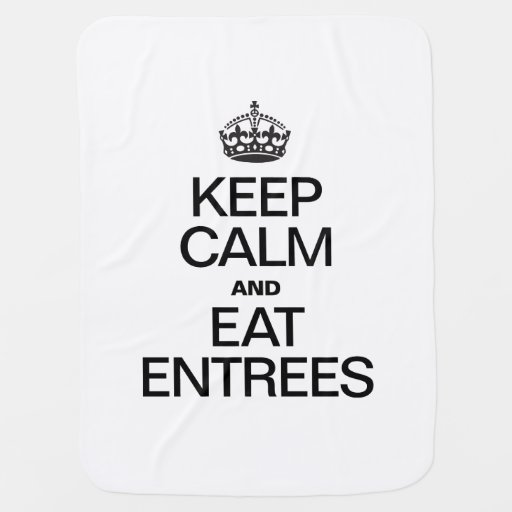 KEEP CALM AND EAT ENTREES STROLLER BLANKETS
