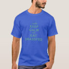 Keep Calm and Eat Grassfed T-Shirt
