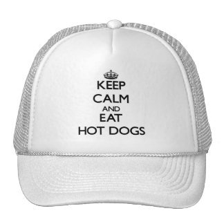 Keep calm and eat Hot Dogs Trucker Hats
