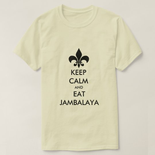 Keep Calm and Eat Jambalaya Louisiana Tee Shirt