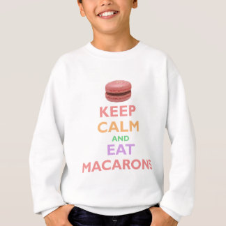 Keep Calm And Eat Macarons Sweatshirt