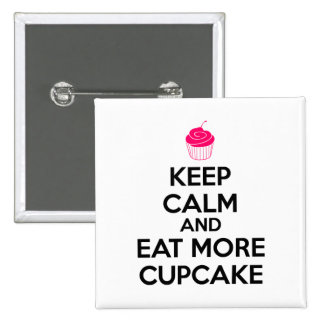 Keep Calm And Eat More Cupcake 15 Cm Square Badge